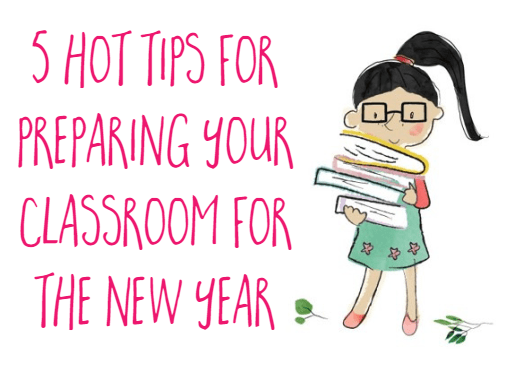 5 Hot tips for preparing your classroom for the new year