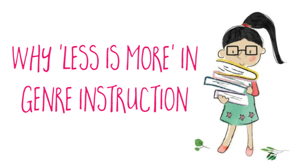 Why less is more in genre instruction