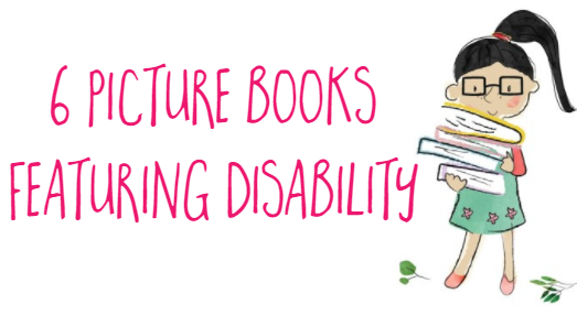 6 picture books featuring disability